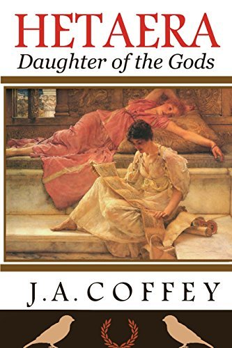 Hetaera: Daughter of the Gods by J. A. Coffey (2013-03-25)