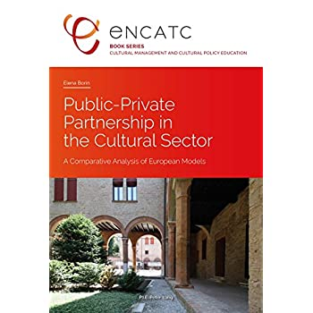 Public-Private Partnership in the Cultural Sector: A Comparative Analysis of European Models