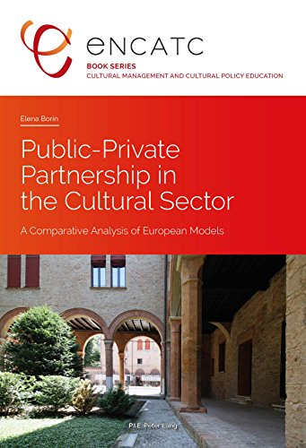 Public-Private Partnership in the Cultural Sector: A Comparative Analysis of European Models (PLG.HUMANITIES) por Elena Borin