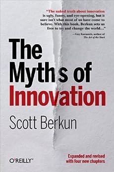 The Myths of Innovation (English Edition) de [Berkun, Scott]