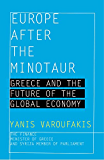 Europe after the Minotaur: Greece and the Future of the Global Economy