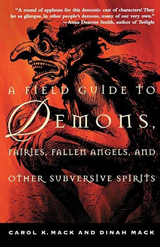 A Field Guide to Demons, Fairies, Fallen Angels and Other Subversive Spirits by Carol K. Mack, Dinah Mack (1999) Paperback