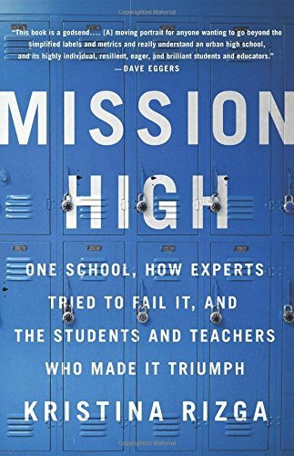 Mission High: One School, How Experts Tried to Fail It, and the Students and Teachers Who Made It Triumph by Kristina Rizga (2016-08-09) par Kristina Rizga
