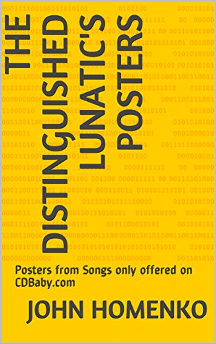 The Distinguished Lunatic's Posters: Posters from Songs only offered on CDBaby.com (English Edition)