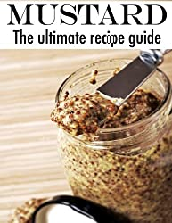 Mustard: The Ultimate Recipe Guide by Jacob Palmar (2013-12-11)