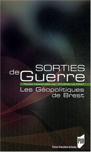 Sorties de guerre : Les Géopolitiques de Brest