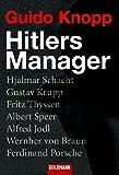 Hitlers Manager: Hjalmar Schacht  - Gustav Krupp  - Fritz Thyssen  - Albert Speer  - Alfred Jodl  - Wernher von Braun  - Ferdinand Porsche - Guido Knopp