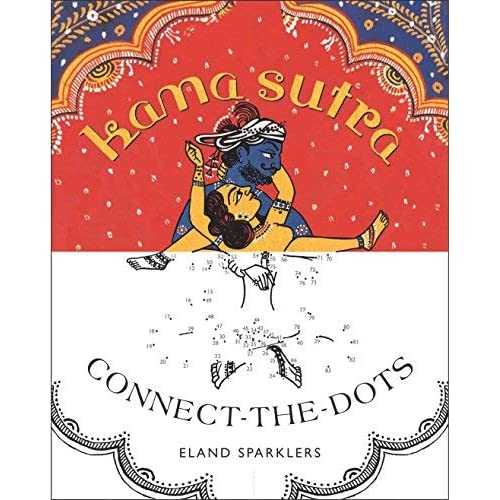 [Kama Sutra Connect-The-Dots] [By: Sparklers, Eland] [January, 2014]