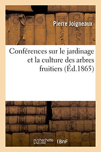 Conférences sur le jardinage et la culture des arbres fruitiers par Pierre Joigneaux
