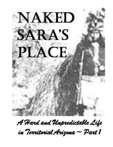 naked-saras-place-part-one-a-hard-and-unpredictable-life-in-the-arizona-territory-by-m-lee-giles-201