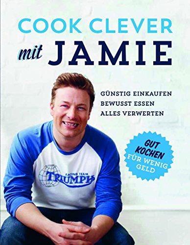 Cook clever mit Jamie von Jamie Oliver (19. Oktober 2013) Gebundene Ausgabe