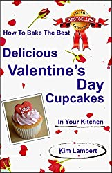 How To Bake the Best Delicious Valentine's Day Cupcakes - in Your Kitchen (