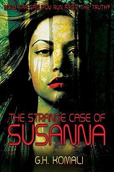 The Strange Case of Susanna: Psychological Horror by [Komali, GH]