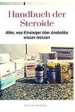 Handbuch der Steroide: Alles, was Einsteiger über Anabolika wissen müssen