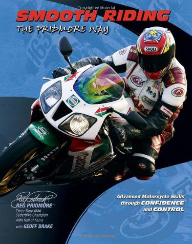 Smooth Riding, the Pridmore Way: Advanced Motorcycle Skills Through Confidence and Control