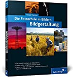 Die Fotoschule in Bildern - Bildgestaltung (Galileo Design) - Harald Franzen