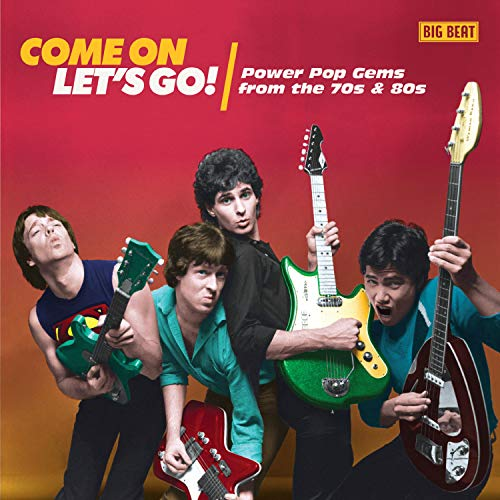Come on Let\'S Go! Powerpop Gems from the 70s & 80s