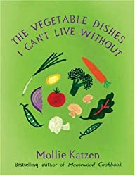 [THE VEGETABLE DISHES I CAN'T LIVE WITHOUT BY KATZEN, MOLLIE)[HARDCOVER]