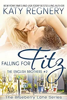 Falling for Fitz: The English Brothers #2 (The Blueberry Lane Series - The English Brothers) by [Regnery, Katy]