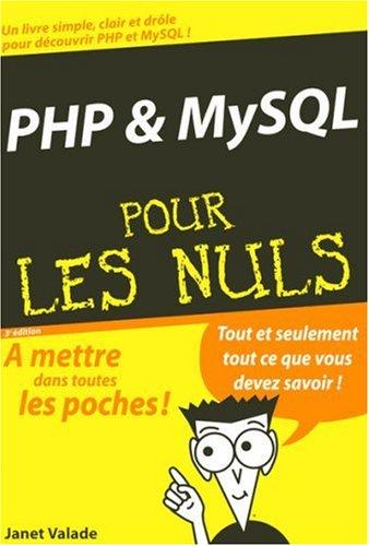 PHP et MySQL pour les Nuls par Janet Valade