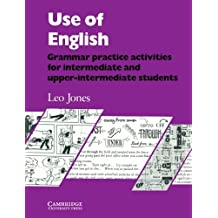 Use of English: Grammar Practice Activities for Intermediate and Upper-Intermediate Students (Student's Book) by Leo Jones (1985-04-26)