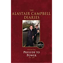 The Alastair Campbell Diaries, Vol. 1: Prelude to Power 1994-1997