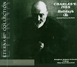 Ives - Holidays Symphony; Central Park in the Dark