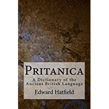 Pritanica: A Dictionary of the Ancient British Language (English Edition)