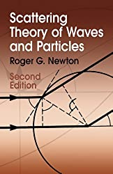 Scattering Theory of Waves and Particles: Second Edition (Dover Books on Physics) by Roger G. Newton (2013-06-19)