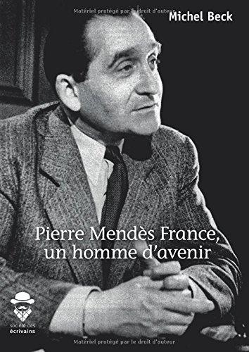 Pierre Mends France, un homme d'avenir