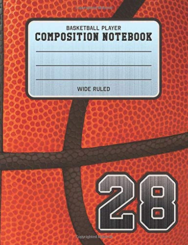 Basketball Player Composition Notebook 28: Basketball Team Jersey Number Wide Ruled Composition Book for Student Athletes & Sports Fans por Adventures In Writing Co