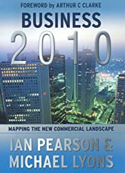 Business 2010: Mapping the New Commerical Landscape
