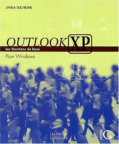 Outlook XP. Les fonctions de base par Lynda Duchesne