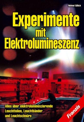 Experimente mit Elektrolumineszenz. Alles über elektrolumineszierende Leuchtfolien, Leuchtbänder und Leuchtschnüre