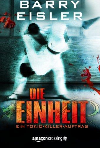 Buchseite und Rezensionen zu 'Die Einheit: Thriller (Tokio Killer)' von Barry Eisler