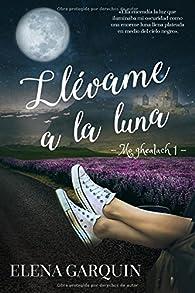 Llévame a la luna par Elena Garquin