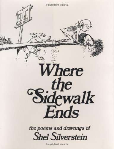 Where the Sidewalk Ends: Poems and Drawings 1st (first) Edition by Silverstein, Shel published by HarperCollins (1974) Hardcover