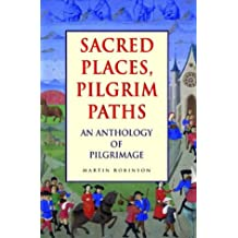 Sacred Places, Pilgrim Paths: An Anthology of Pilgrimage