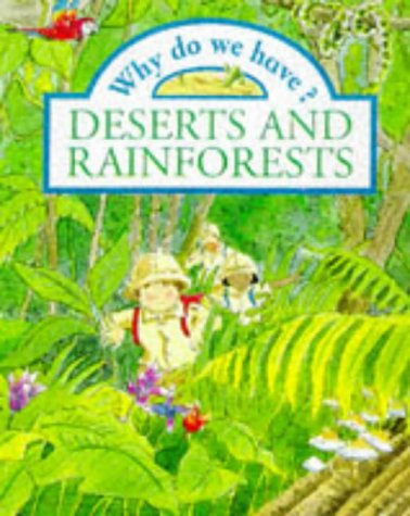 Why do we have? Deserts and Rainforests    (Paperback)
