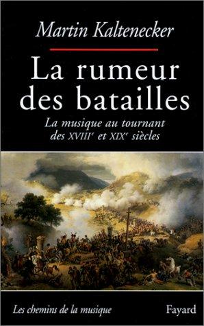 La Rumeur des batailles par M. Kaltenecker