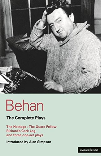 Behan: The Complete Plays: The Hostage/The Quare Fellow/Richard's Cork Leg/And Three One-Act Plays (World Classics) por Brendan Behan