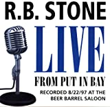 Songtexte von R.B. Stone - Live from Put in Bay