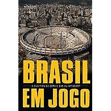 Brasil em jogo: O que fica da Copa e das Olimpíadas?