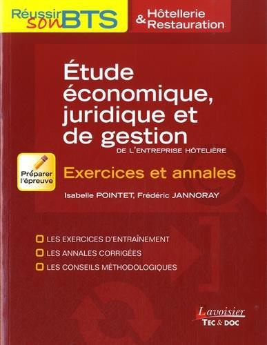 Etudes économiques, juridiques et de gestion de l'entreprise hôtelière : Exercices et annales