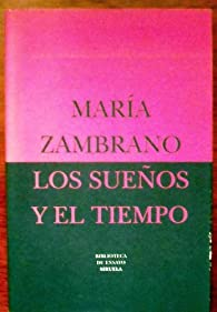 Los sueños y el tiempo par Maria Zambrano