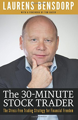 The 30-Minute Stock Trader: The Stress-Free Trading Strategy for Financial Freedom por Laurens Bensdorp