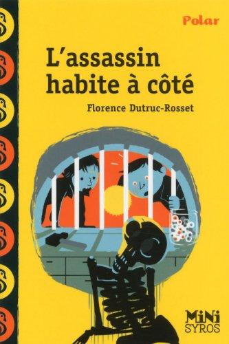 L'assassin habite à côté par Florence Dutruc-Rosset