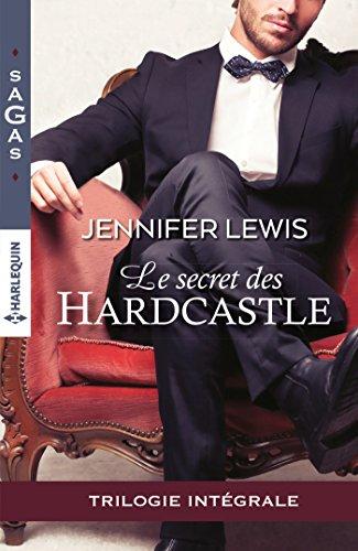 Le secret des Hardcastle : L'honneur des Hardcastle - L'héritier des Hardcastle - Scandale chez les Hardcastle (Sagas) par [Lewis, Jennifer]