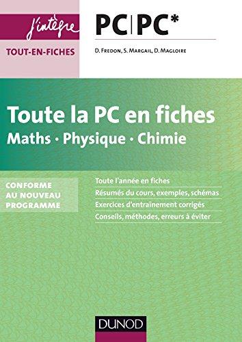 Toute la PC en fiches - Maths, Physique, Chimie - nouveau programme 2014: nouveau programme 2014