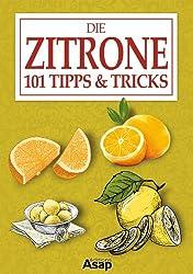 Die Zitrone: 101 Tipps & Tricks (German Edition)